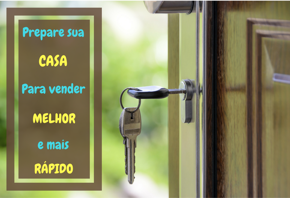 Prepare sua casa para vender melhor e mais rápido