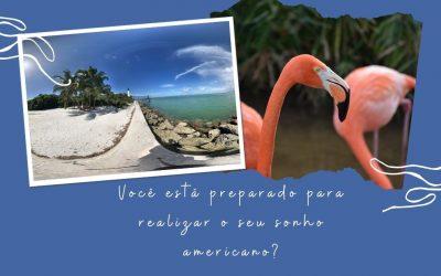 Você está preparado para realizar o seu sonho americano?